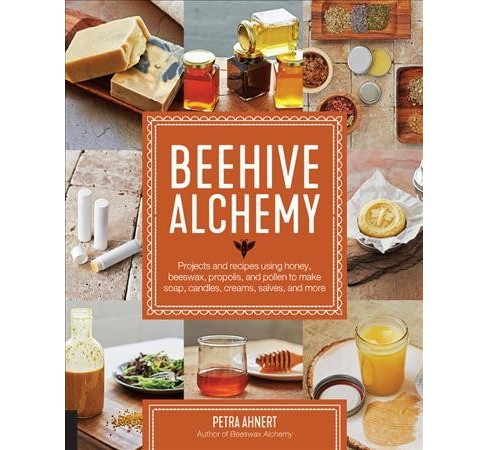 Beehive Alchemy : Projects and Recipes Using Honey, Beeswax, Propolis, and Pollen to Make Your Own Soap, - image 1 of 1