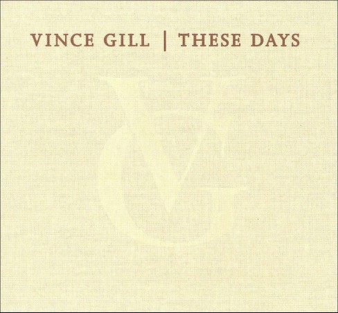 Vince Gill - These Days (CD) - image 1 of 3