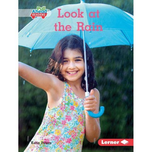 Look at the Rain - (Let's Look at Weather (Pull Ahead Readers -- Nonfiction)) by  Katie Peters - image 1 of 1