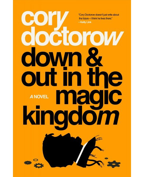 Down and Out in the Magic Kingdom -  Reprint by Cory Doctorow (Paperback) - image 1 of 1