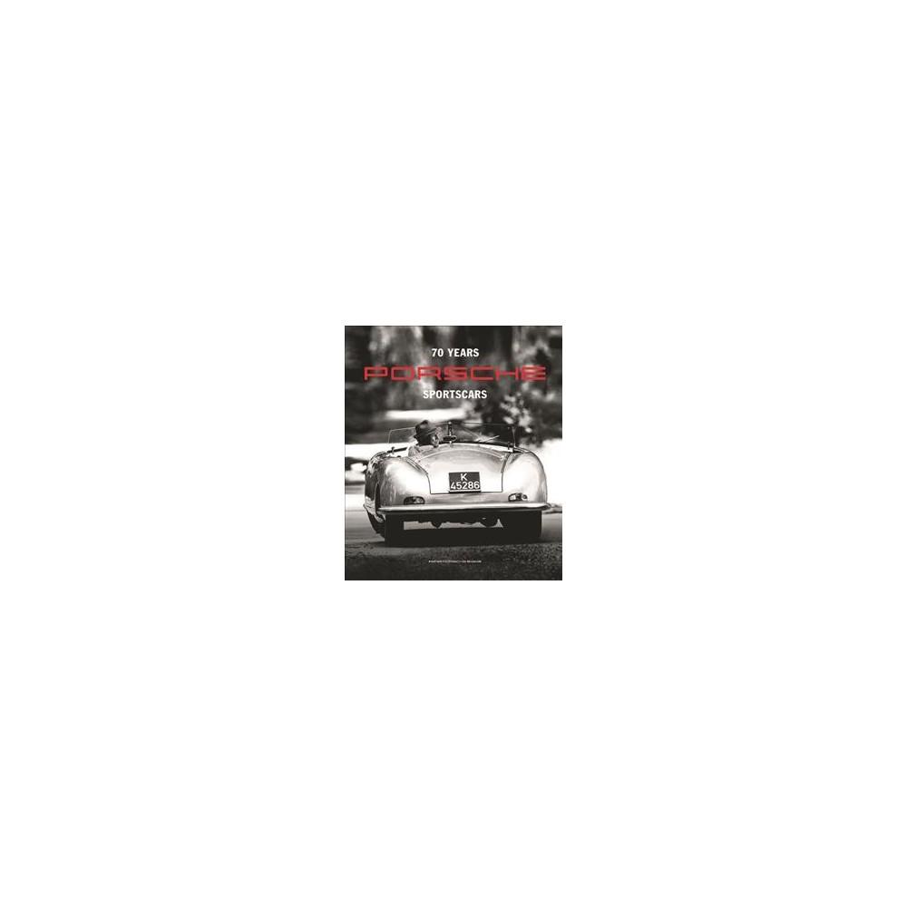 70 Years of Porsche Sportscars - (Hardcover)