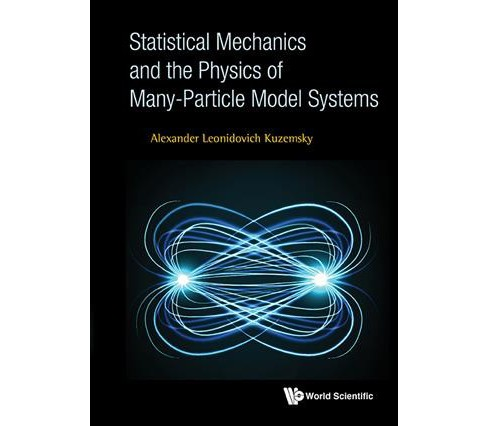 Statistical Mechanics and the Physics of Many-Particle Model Systems (Hardcover) (Alexander Leonidovich - image 1 of 1