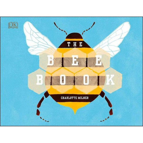The Bee Book - by  Charlotte Milner (Hardcover) - image 1 of 1