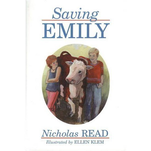 Saving Emily - (Young Readers) by  Nicholas Read (Paperback) - image 1 of 1