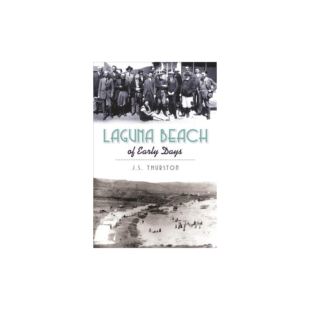 Laguna Beach of Early Days - by J. S. Thurston (Paperback)