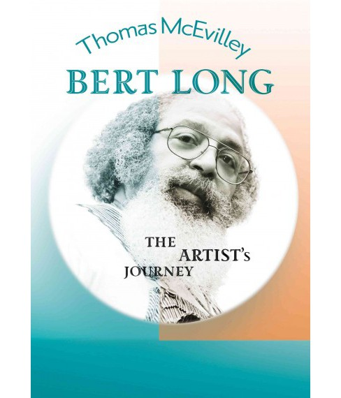 Bert Long : The Artist's Journey (Paperback) (Thomas McEvilley) - image 1 of 1