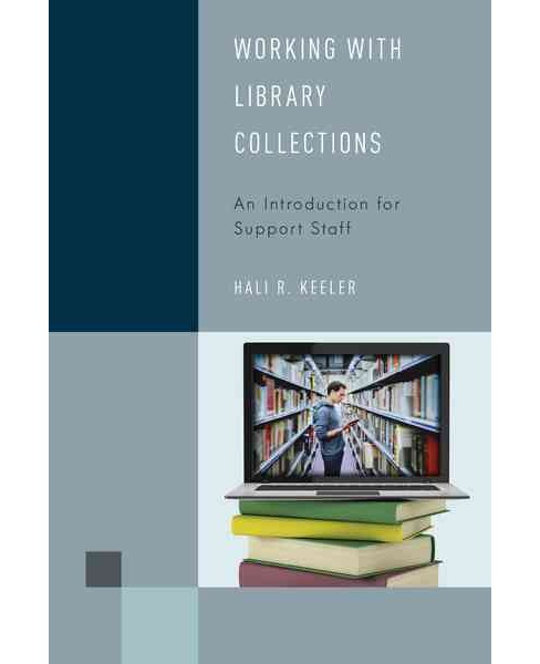Working With Library Collections : An Introduction for Support Staff (Paperback) (Hali R. Keeler) - image 1 of 1