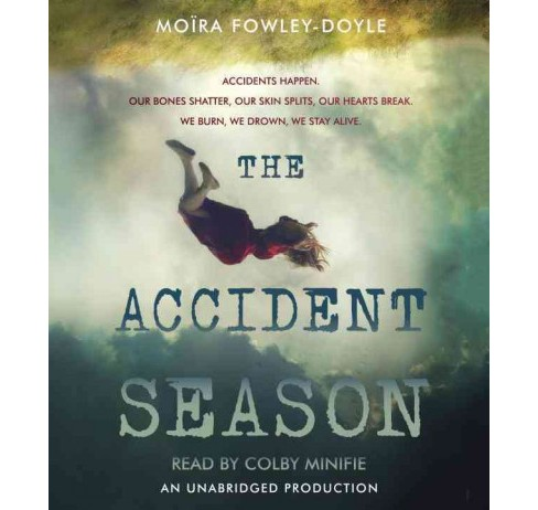 Accident Season (Unabridged) (CD/Spoken Word) (Moira Fowley-doyle) - image 1 of 1