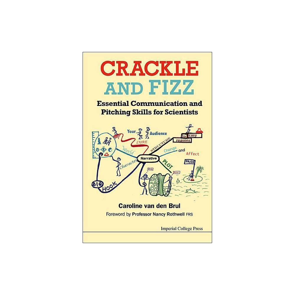 Crackle And Fizz Essential Communication And Pitching Skills For Scientists By Caroline Van Den Brul Paperback