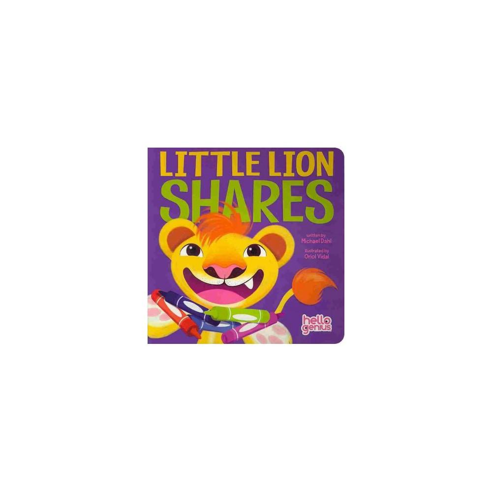 Little Lion Shares - (Hello Genius) by Michael Dahl (Hardcover)