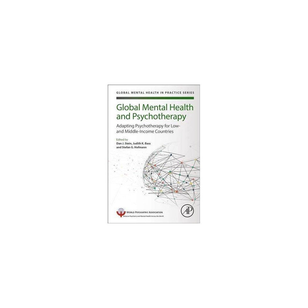 Global Mental Health and Psychotherapy : Adapting Psychotherapy for Low- and Middle-income Countries