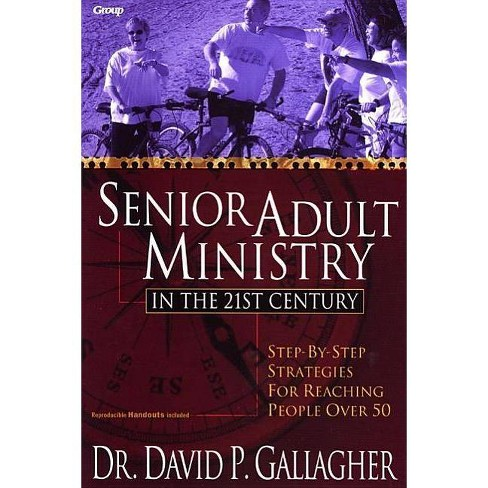 Senior Adult Ministry in the 21st Century - by  David P Gallagher (Paperback) - image 1 of 1