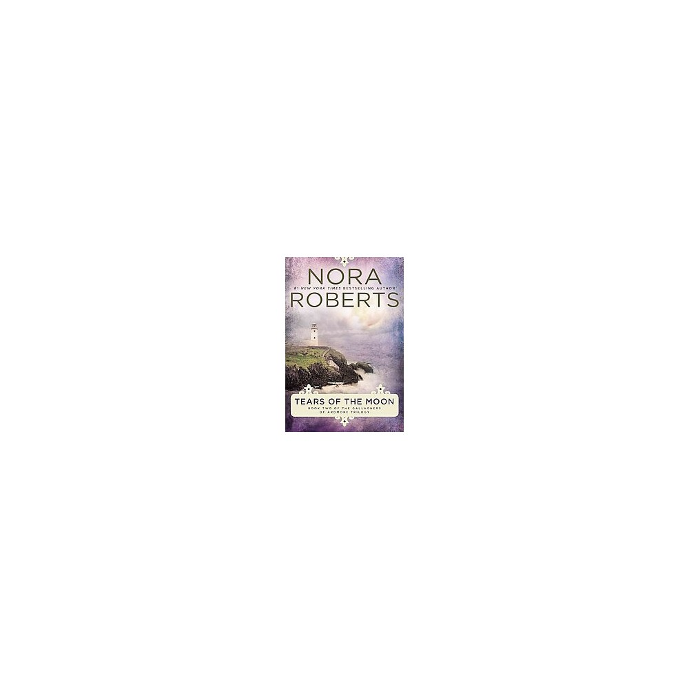 Tears of the Moon ( Gallaghers of Ardmore Trilogy) (Reissue) (Paperback) by Nora Roberts