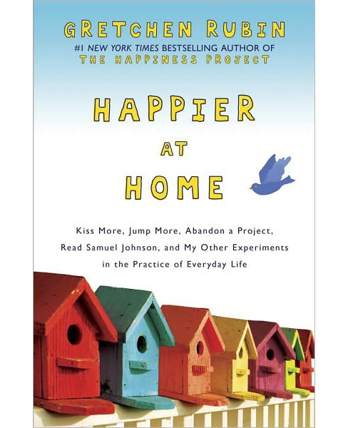 Happier at Home: by Gretchen Rubin (Hardcover) - image 1 of 1