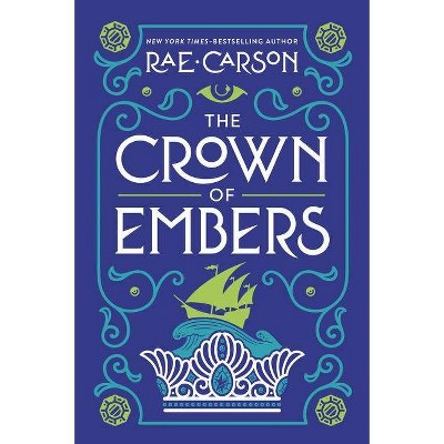 The Crown of Embers - (Girl of Fire and Thorns) by  Rae Carson (Paperback)