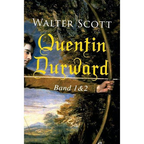 Quentin Durward (Band 1&2) - by  Walter Scott (Paperback) - image 1 of 1