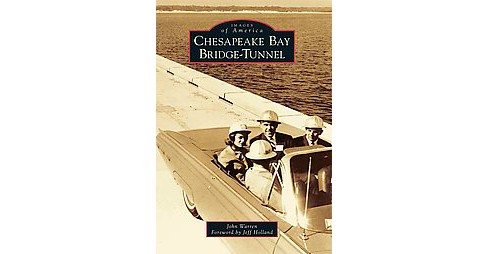 Chesapeake Bay Bridge-Tunnel (Paperback) (John Warren) - image 1 of 1