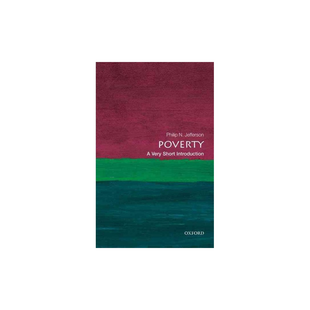 Poverty : A Very Short Introduction - by Philip N. Jefferson (Paperback)