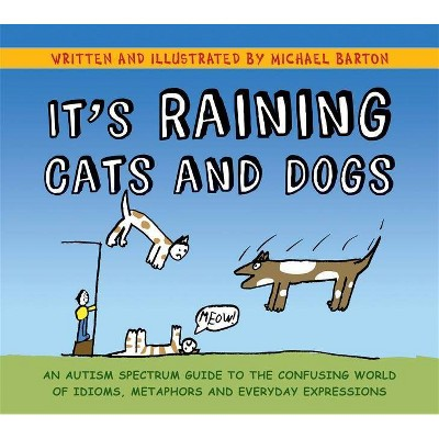 It's Raining Cats and Dogs - by Michael Barton (Hardcover)