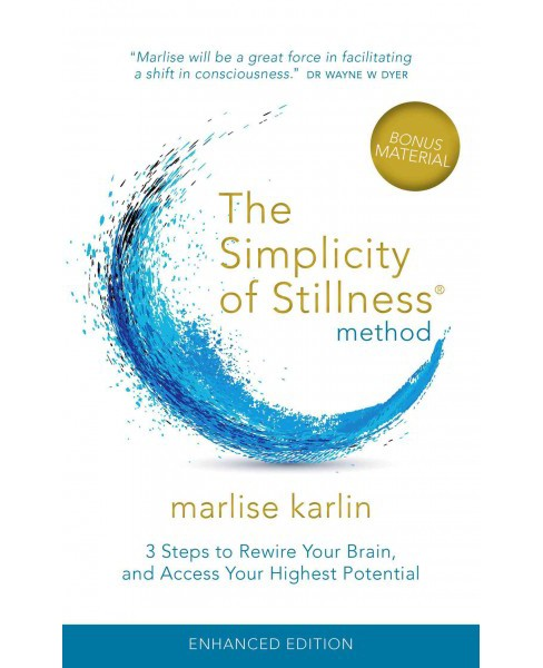 Simplicity of Stillness Method : 3 Steps to Rewire Your Brain, and Access Your Highest Potential - image 1 of 1