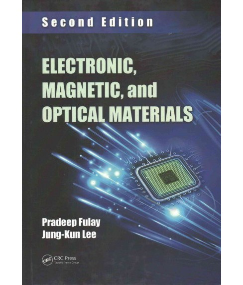 Electronic, Magnetic, and Optical Materials (Hardcover) (Pradeep Fulay & Jung-kun Lee) - image 1 of 1