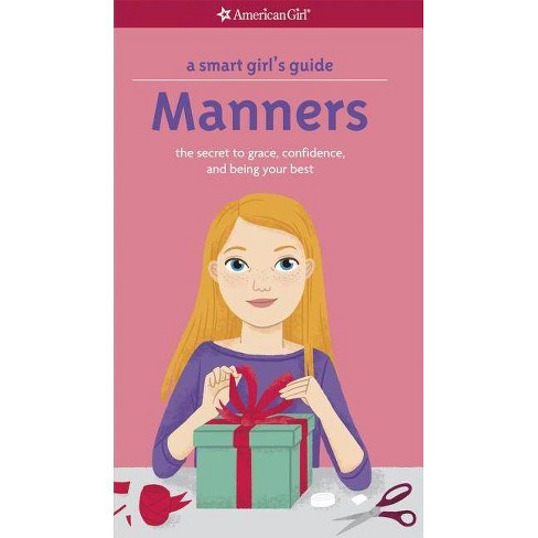 A Smart Girl's Guide: Manners - (Smart Girl's Guide To...)by  Nancy Holyoke (Paperback) - image 1 of 1