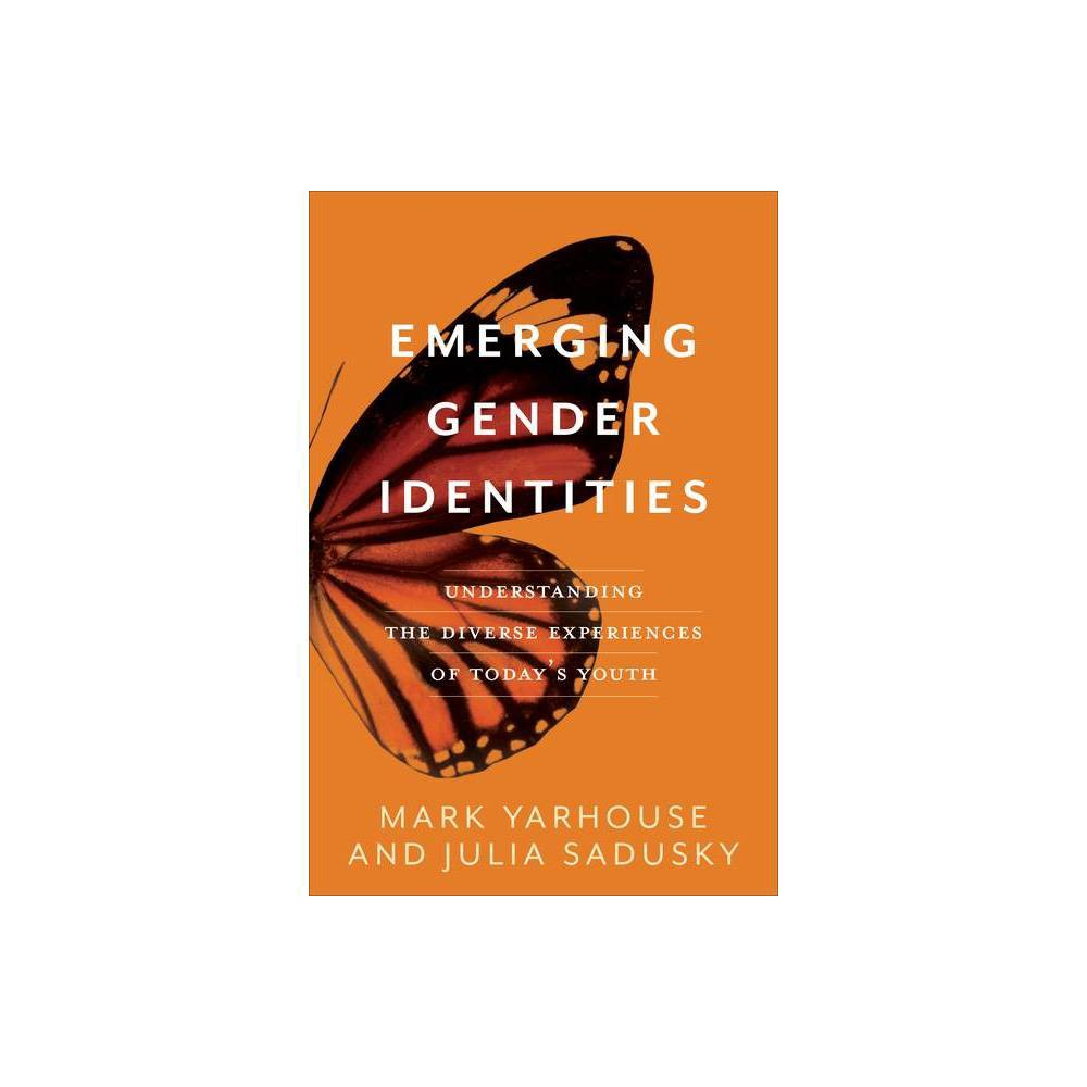 Emerging Gender Identities By Mark Yarhouse Julia Sadusky Paperback
