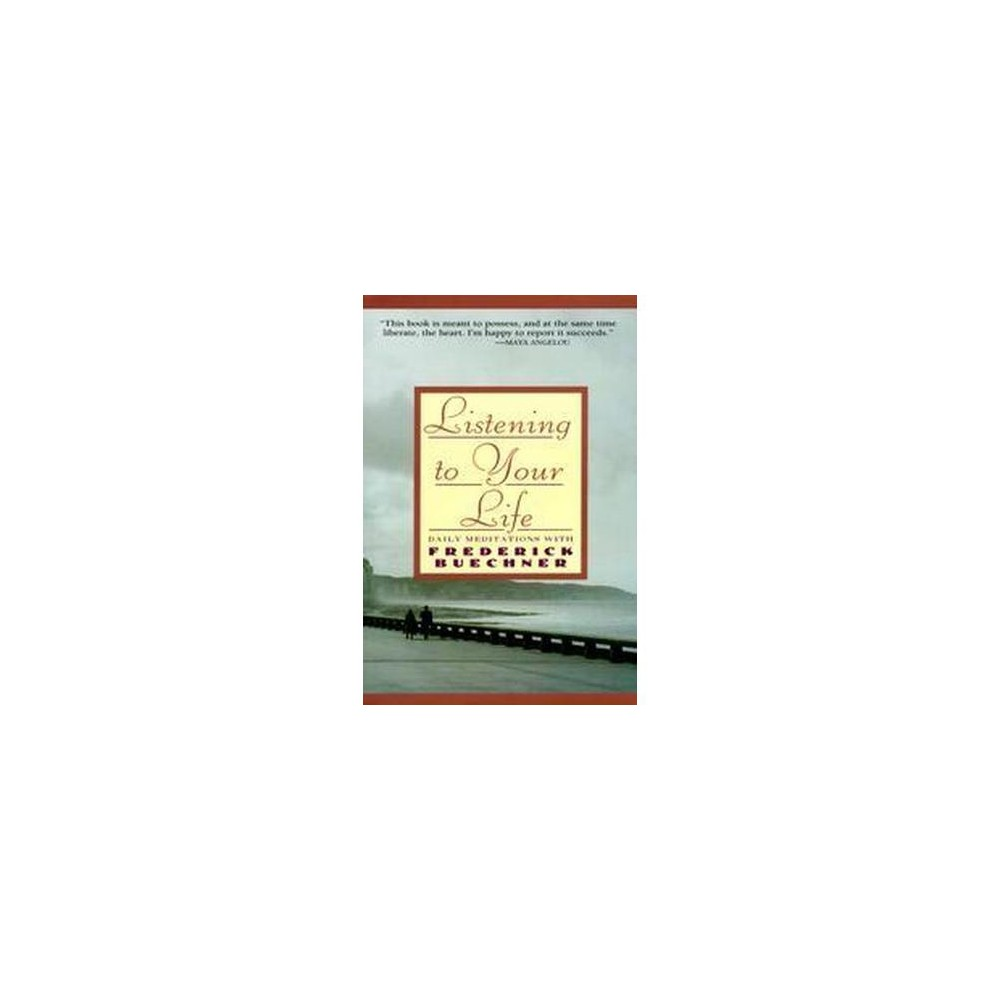 Listening To Your Life By Frederick Buechner Paperback