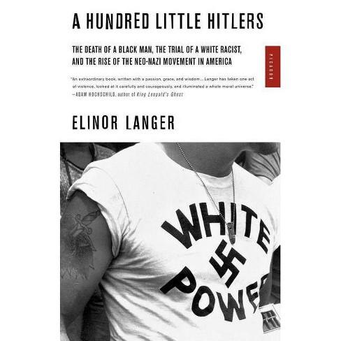 A Hundred Little Hitlers - by  Elinor Langer (Paperback) - image 1 of 1