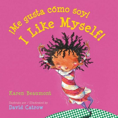 ¡Me Gusta Cómo Soy!/I Like Myself! - by Karen Beaumont (Board Book)