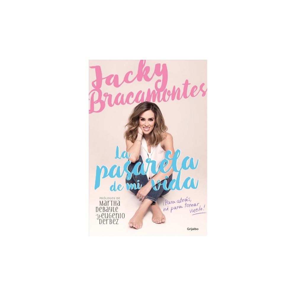 La pasarela de mi vida / The Catwalk of My Life : Para Atras, Mi Para Tomar Vuelo! (Paperback) (Jacky