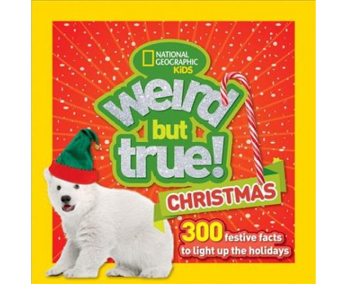 Weird but True! Christmas : 300 Festive Facts to Light Up the Holidays -  (Paperback) - image 1 of 1