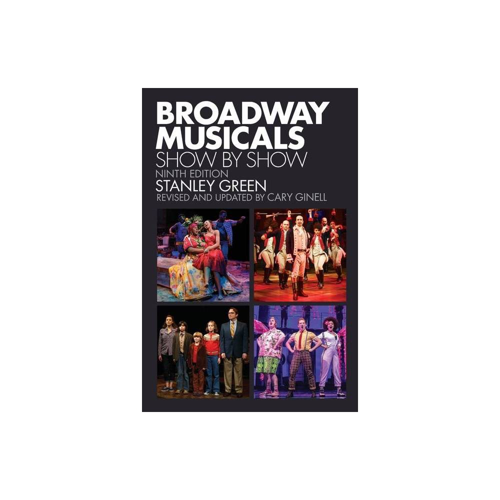 Broadway Musicals 9th Edition By Stanley Green Cary Ginell Paperback