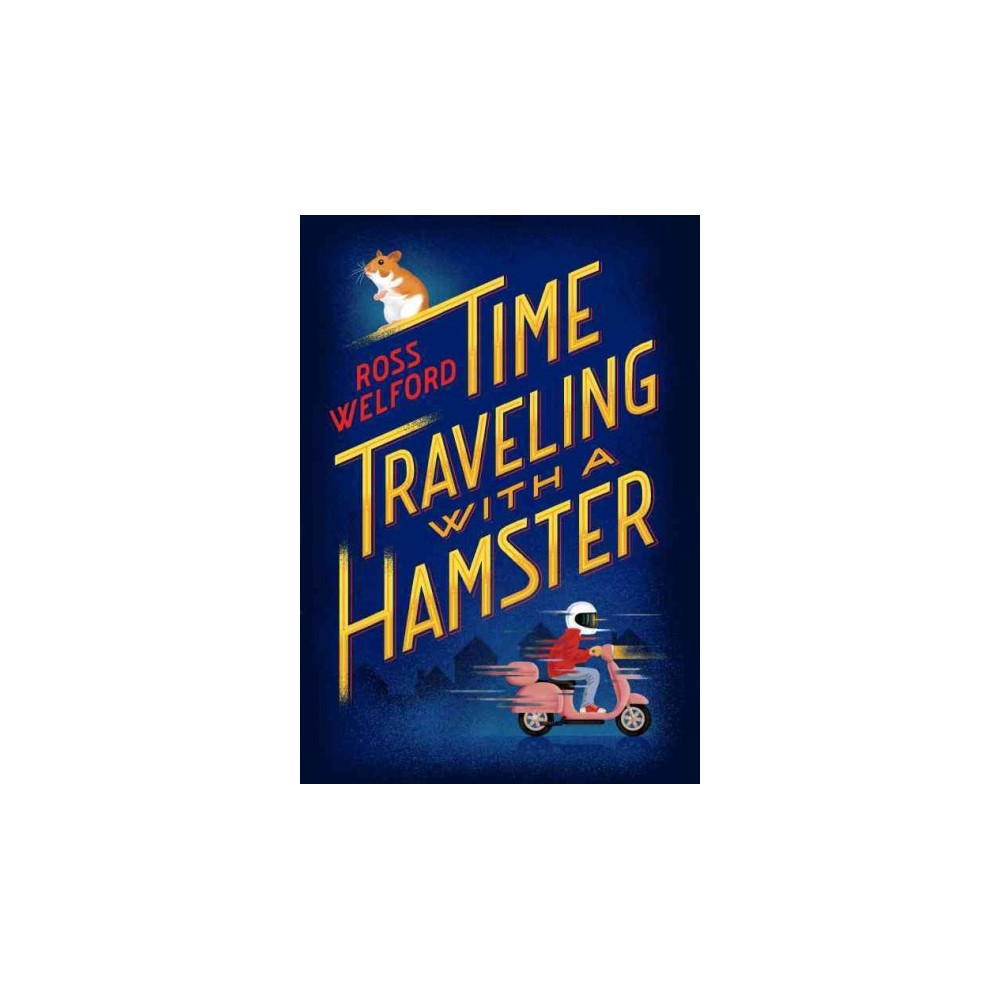 Time Traveling With a Hamster (Hardcover) (Ross Welford)