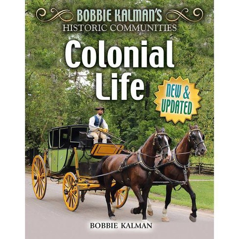Colonial Life (Revised Edition) - (Historic Communities) by  Bobbie Kalman (Paperback) - image 1 of 1