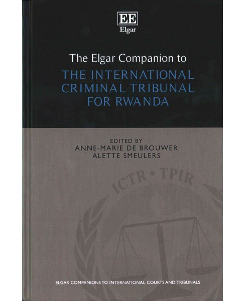 Elgar Companion to the International Criminal Tribunal for Rwanda (Hardcover) (Anne-marie De Brouwer & - image 1 of 1
