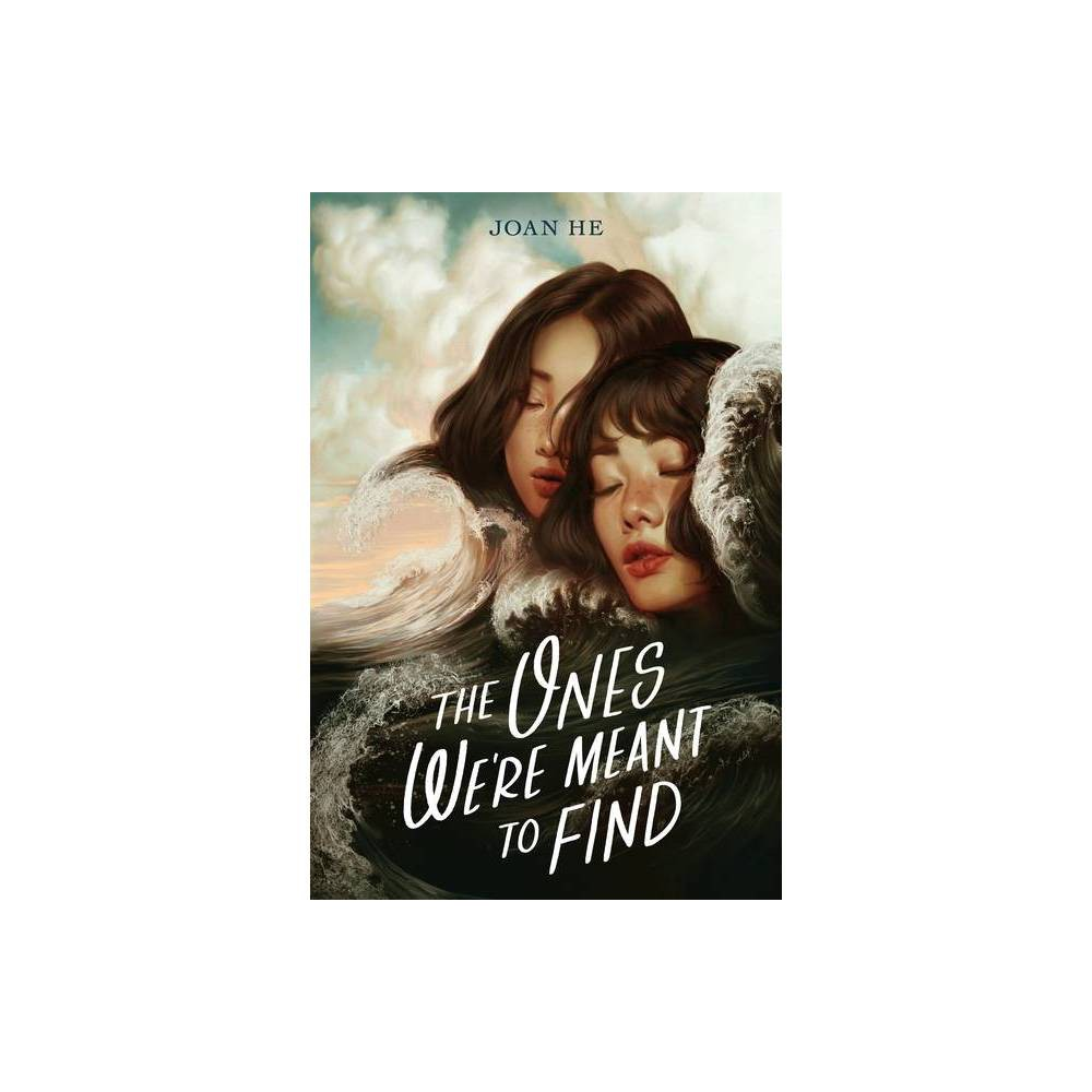The Ones We Re Meant To Find By Joan He Hardcover