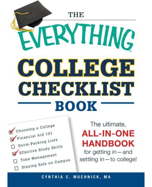 Everything College Checklist Book : The Ultimate, All-in-One Handbook for Getting in - and Settling in - - image 1 of 1