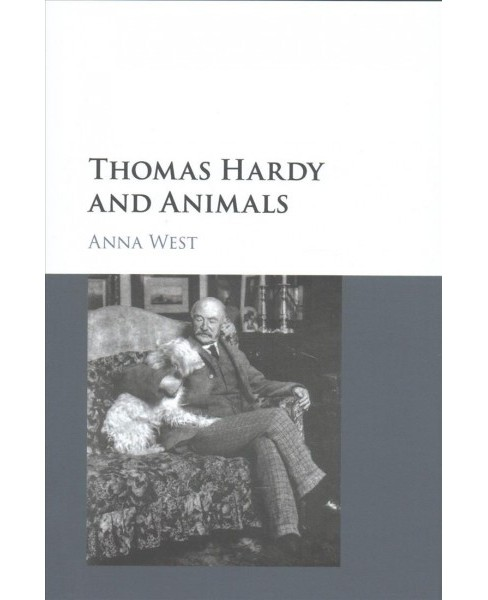 Thomas Hardy and Animals (Hardcover) (Anna West) - image 1 of 1