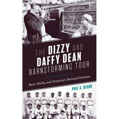 The Dizzy and Daffy Dean Barnstorming Tour - by  Phil S Dixon (Hardcover) - image 1 of 1