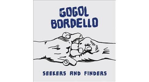 Gogol Bordello - Seekers & Finders (Vinyl) - image 1 of 1
