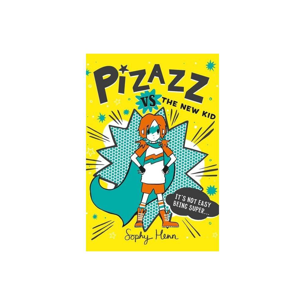 Pizazz Vs The New Kid 2 By Sophy Henn Paperback
