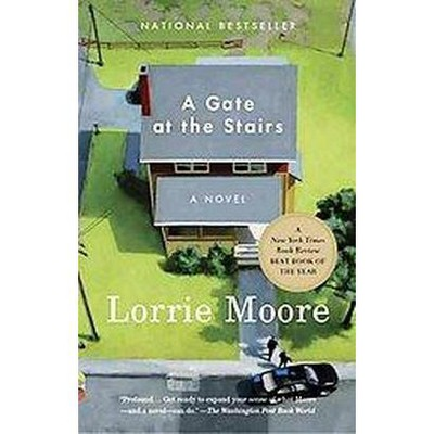 A Gate at the Stairs (Reprint) (Paperback) by Lorrie Moore