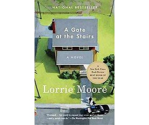 A Gate at the Stairs (Reprint) (Paperback) by Lorrie Moore - image 1 of 1
