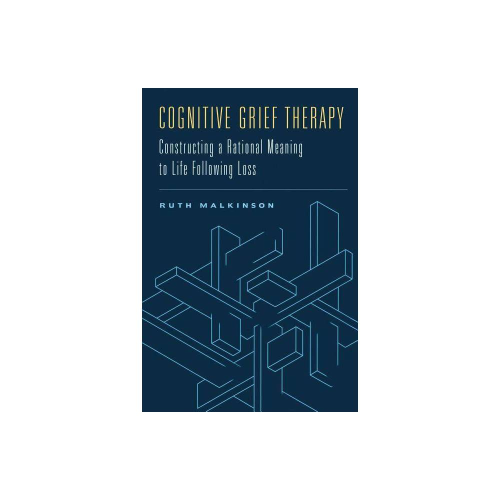 Cognitive Grief Therapy By Ruth Malkinson Paperback