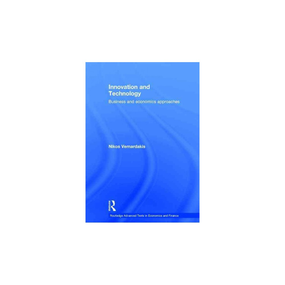 Innovation and Technology : Business and Economics Approaches (Hardcover) (Nikos Vernardakis)