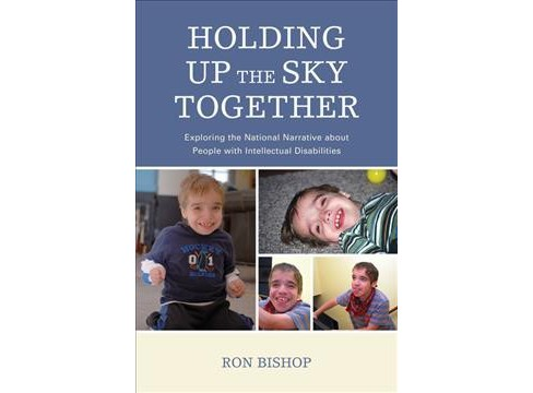 Holding Up the Sky Together : Exploring the National Narrative About People With Intellectual - image 1 of 1