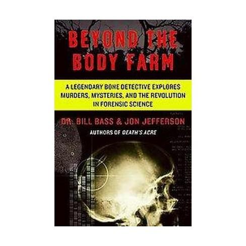 Beyond the Body Farm - by  Bill Bass & Jon Jefferson (Paperback) - image 1 of 1
