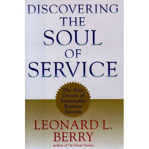 Discovering the Soul of Service - by  Leonard L Berry (Hardcover) - image 1 of 1