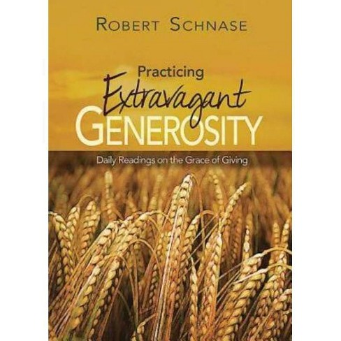 Practicing Extravagant Generosity - by  Robert Schnase (Paperback) - image 1 of 1